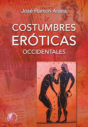 Costumbres eróticas occidentales (Ensayo) eBook: José Ramón Arana ...