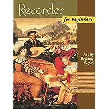 Recorder for Beginners: An Easy Beginning Method