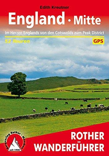 England - Mitte: Im Herzen Englands von den Cotswolds zum Peak District. 52 Touren. Mit GPS-Daten (Rother Wanderführer)