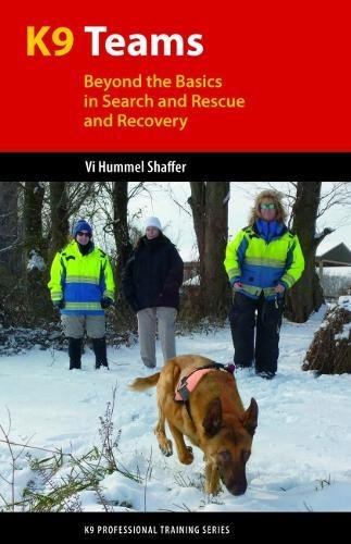 K9 Teams: Beyond the Basics in Search and Rescue and Recovery (K9 Professional Training Serie)