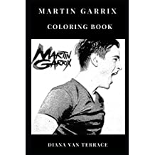 Martin Garrix Coloring Book: Musical Wonderkid and EDM Producer Number 1 DJ and Multiple Hits Creator Inspired Adult Coloring Book (Martin Garrix Books, Band 0)