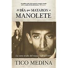 El día que mataron a Manolete (Cronicas Y Memorias)