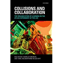 Collisions and Collaboration: The Organization of Learning in the ATLAS Experiment at the LHC