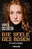 Die Seele des Bösen - Todesliebe (Sadie Scott 20) von Dania Dicken