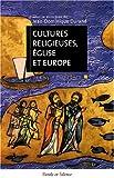 Cultures religieuses, églises et Europe : Actes du colloque de Lyon, 8-10 juin 2006