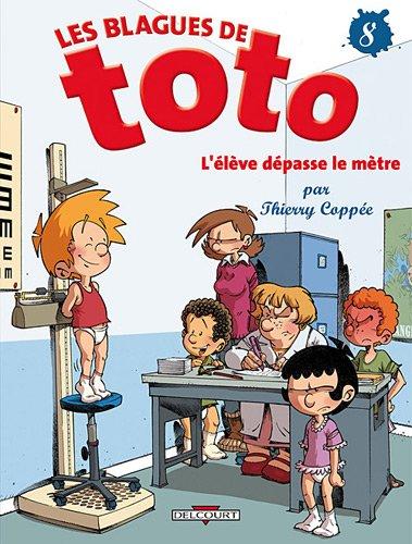 Blagues de Toto T08 L'élève dépasse le mètre par Thierry Coppée