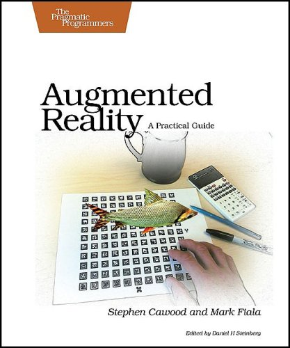 Augmented Reality: A Practical Guide