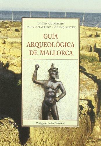 Guia arqueologica de mallorca (Tierra Incognita) por J. Aramburu