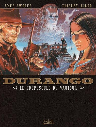 Durango, tome 16 : Le crépuscule du vautour par Yves Swolfs