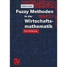 Fuzzy Methoden in der Wirtschaftsmathematik. Eine Einführung