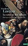 La société des affects. Pour un structuralisme des passions par Lordon