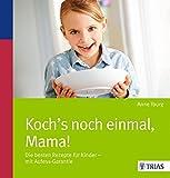 Koch´s noch einmal, Mama!: Die besten Rezepte für Kinder - mit Aufess-Garantie