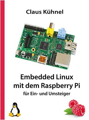 Embedded Linux mit dem Raspberry Pi für Ein- und Umsteiger