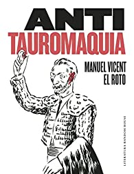 Antitauromaquia par  Manuel Vicent