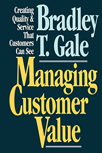 Managing Customer Value: Creating Quality and Service That Customers Can Se (English Edition)