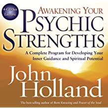 Awakening Your Psychic Strengths: A Complete Program for Developming Your Inner Guidance and Spiritual Potential