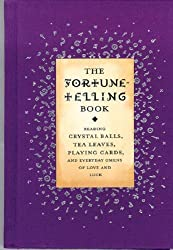 The Fortune Telling Book: Reading Crystal Balls, Tea Leaves, Playing Cards, and Everyday Omens of Love and Luck by Gillian Kemp (2001-06-21)