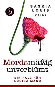 Mordsmäßig Unverblümt: Louisa Manus Erster Fall (frauenkrimi, Chicklit, Frauenroman) por Saskia Louis Gratis