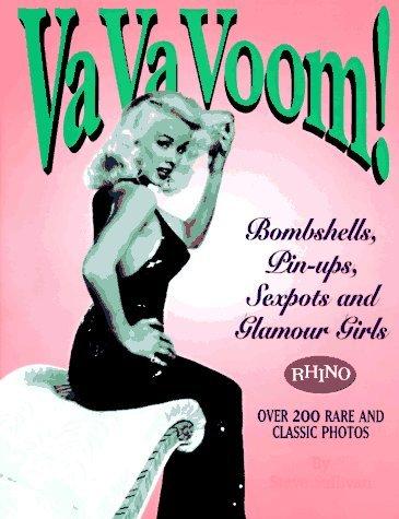 Va Va Voom!: Bombshells, Pin-ups, Sexpots and Glamour Girls by Steve Sullivan (1996-03-27) (Bombshell Pin)