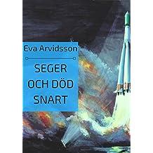 Seger och död snart (Swedish Edition)