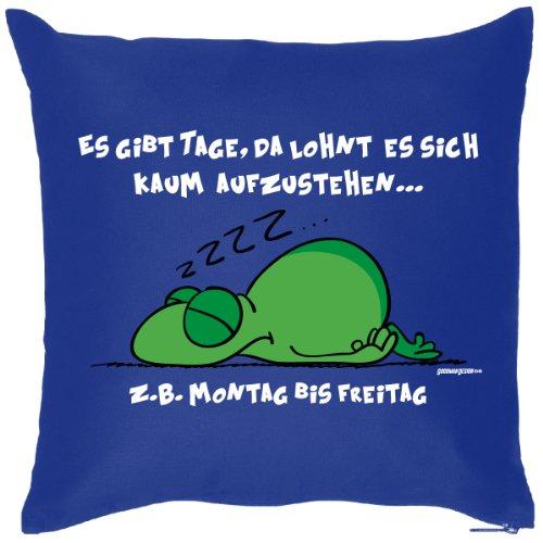 Deko/Fun-Kissen mit Füllung lustige Sprüche: Es gibt Tage, da lohnt es sich kaum aufzustehen..z.B. Montag-Freitag