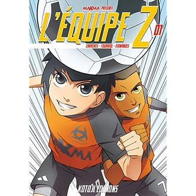 L'équipe Z, Tome 1 :