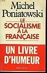 Le socialisme à la française par Poniatowski