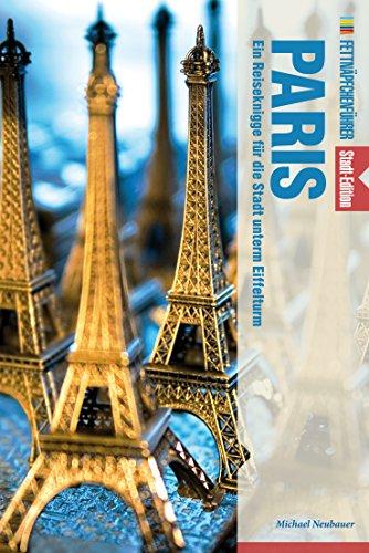 Fettnäpfchenführer Paris: Ein Reiseknigge für die Stadt unterm Eiffelturm - Stadt-Edition (Foto Kulissen Von Paris)