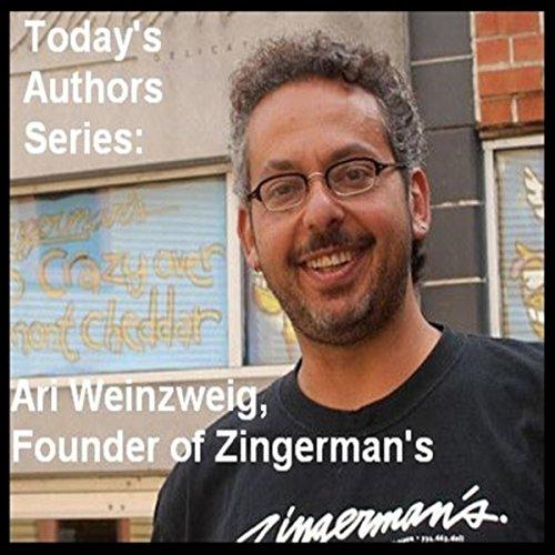 Today's Authors Series: Ari Weinzweig, Founder of Zingerman's  Audiolibri