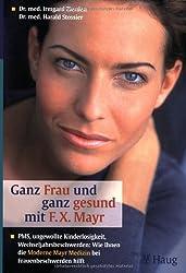 Ganz Frau und ganz gesund mit F. X. Mayr