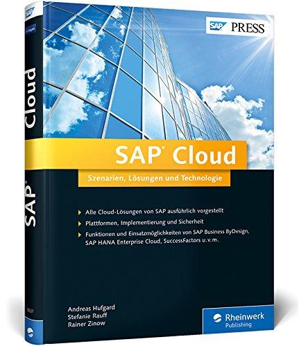 SAP Cloud: Szenarien, Lösungen und Technologie - Alle Cloud-Lösungen verständlich erklärt (SAP PRESS)