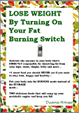 Lose Weight by Turning On the Powerful Enzyme That Controls Fat Burning