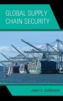 Global Supply Chain Security par [Giermanski, James]