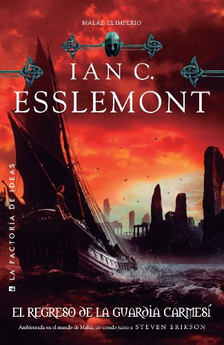 El regreso de la guardia carmesí (Malaz nº 2) por Ian C. Esslemont