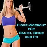 Figur-Workout für Bauch, Beine und Po (Die Besten Musik für Aerobic, Cardio und Fitness)