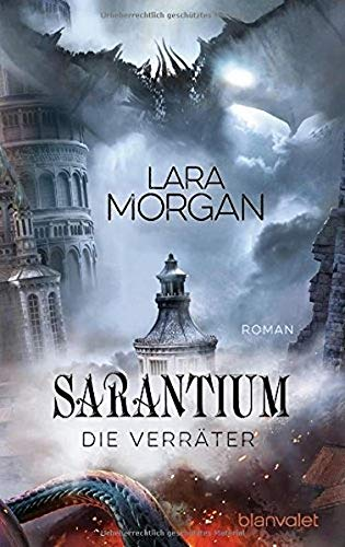 Sarantium - Die Verräter: Roman (Die Sarantium-Reihe, Band ()