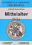 Geschichte / Stundenbilder für die Unterrichtspraxis: Geschichte, Bd.2, Mittelalter - Stefan Marc, Gerd Stuckert