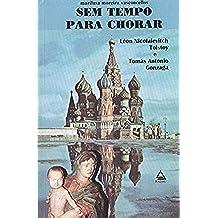 Sem Tempo para Chorar (coleção Tomas Antônio Gonzaga. Livro 10) (Portuguese Edition)