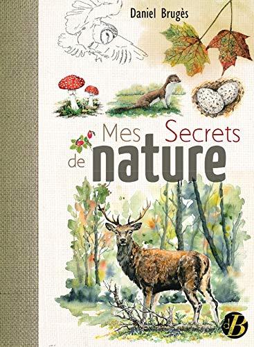 Mes secrets de nature par Daniel Brugès