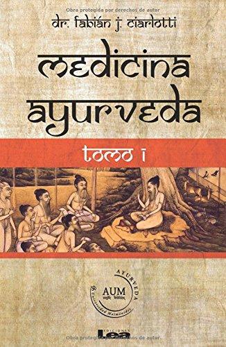 Medicina ayurveda Tomo 1: Volume 1 por Fabián Ciarlotti