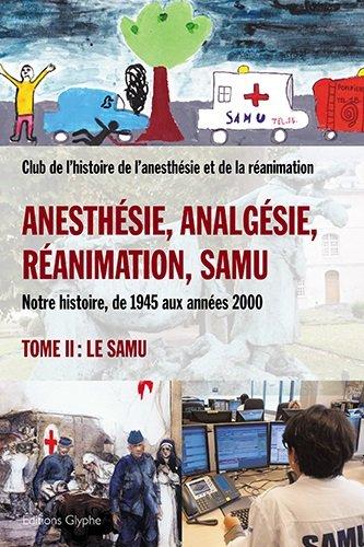 Anesthésie, analgésie, réanimation, SAMU : Tome2, SAMU