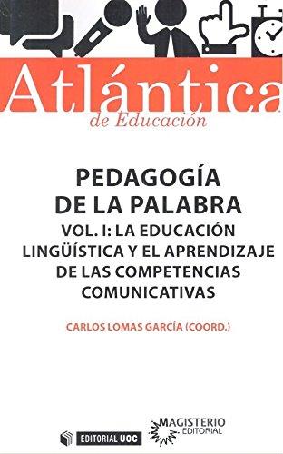 Pedagogía de la palabra Vol I: La educación lingüistica y el aprendizaje de las (Atlántica)