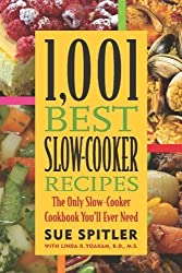 1,001 Best Slow-Cooker Recipes: The Only Slow-Cooker Cookbook You'll Ever Need by Spitler, Sue, Yoakam, R.D. Linda R. (2008) Paperback