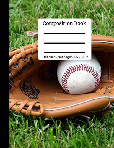 Composition Book | 100 sheets/200 pages, 8.5 x 11 in |: Baseball and Mitt Lined Pages Book | Writing Notebook College Ruled | Softcover 11-zoll-mitt