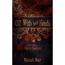 Off With Their Heads: The Prequel to Alice in Deadland (Alice, No. 3) (English Edition)