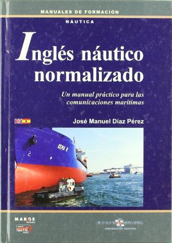 Inglés náutico normalizado: para las comunicaciones marítimas (Gestiona) por José Manuel Díaz Pérez