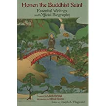 Honen The Buddhist Saint: Essential Writings and Official Biography (Spiritual Masters: East and West)