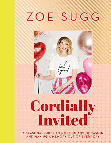 Cordially Invited: A seasonal guide to celebrations and hosting, perfect for festive planning, crafting and baking in the run up to Christmas! (English Edition) por Zoe Sugg