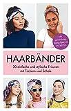 Haarbänder: 30 einfache und stylische Frisuren mit Tüchern und Schals