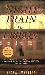 Night Train to Lisbon: A Novel by Pascal Mercier (2008-10-15)